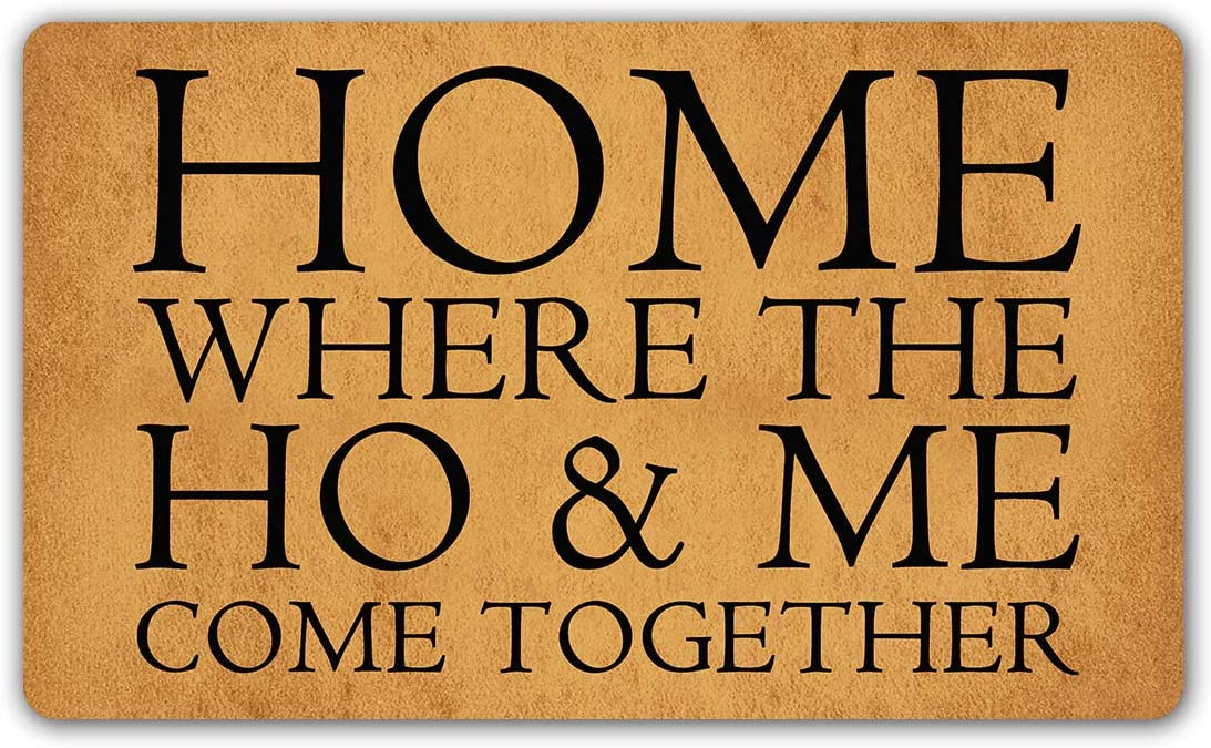 DoubleJun Funny Doormat Home Where The HO and ME Come Together Entrance Mat Floor Rug Indoor/Outdoor/Front Door Mats Home Decor Machine Washable Rubber Non Slip Backing 29.5