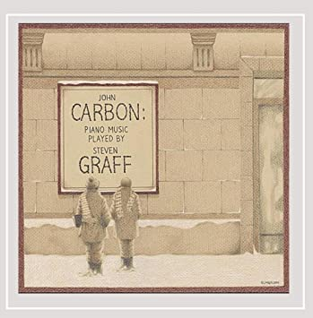 Steven Graff, John Carbon - John Carbon: Piano Music Played by Steven Graff - Amazon.com Music