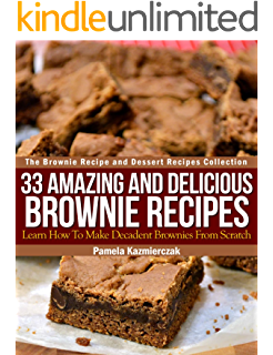 33 Amazing and Delicious Brownie Recipes – Learn How To Make Decadent Brownies From Scratch (