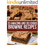 33 Amazing and Delicious Brownie Recipes – Learn How To Make Decadent Brownies From Scratch (The Brownie Recipe and Dessert R