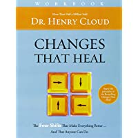Changes That Heal Workbook: The Four Shifts That Make Everything Better…And That Anyone Can Do