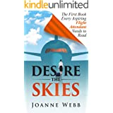 Desire the Skies, the First Book Every Aspiring Flight Attendant Needs to Read