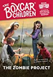 The Zombie Project (The Boxcar Children Mysteries)