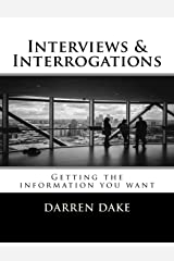 Interviews and Interrogations: Getting the Information You Want Paperback