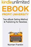 eBook Profit University: Two eBook Selling Method  & Publishing for Newbies
