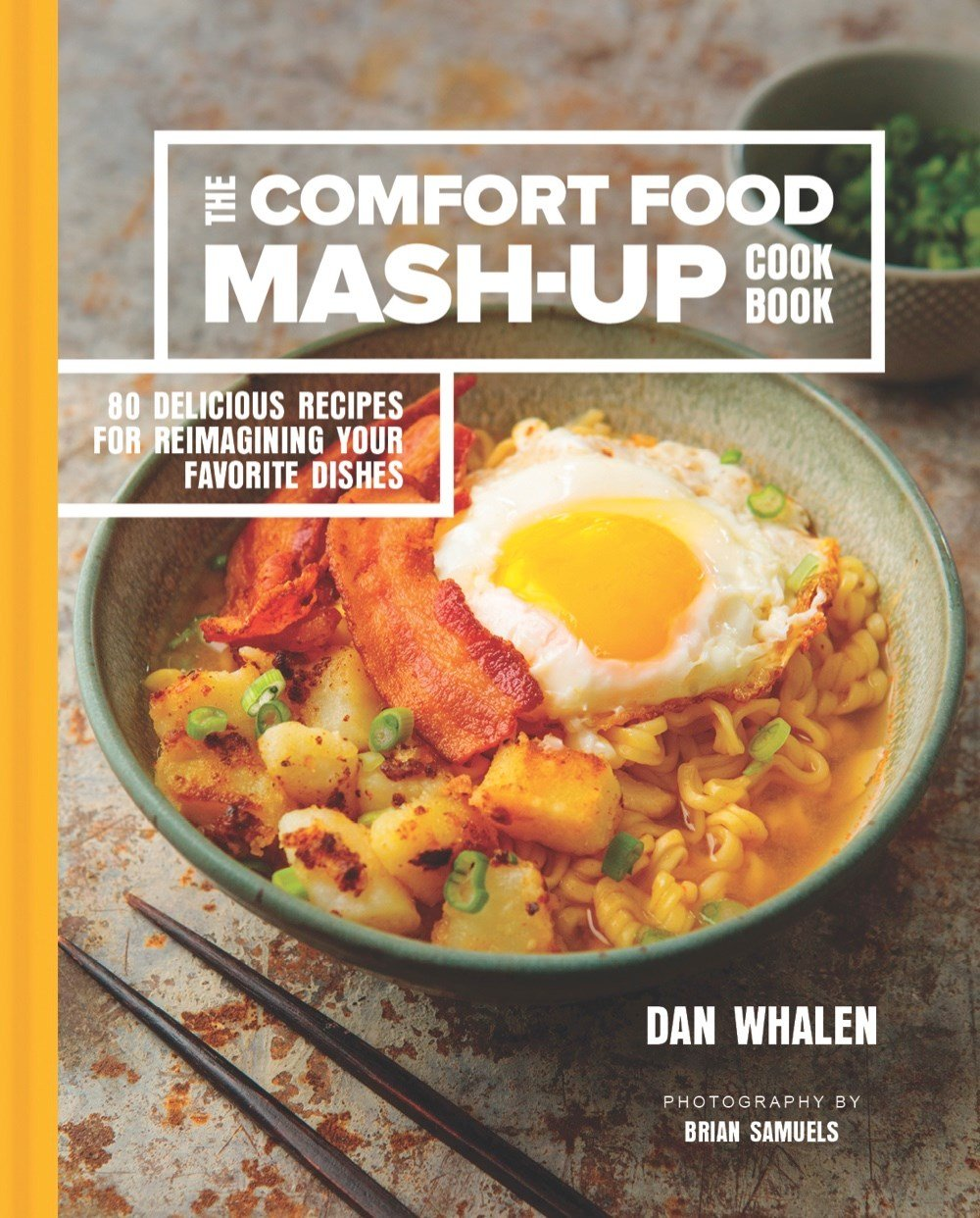 The Comfort Food Mash-Up Cookbook: 80 Delicious