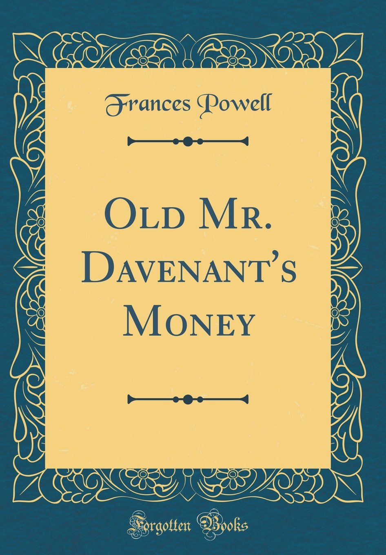 Download Old Mr. Davenant's Money (Classic Reprint) pdf epub
