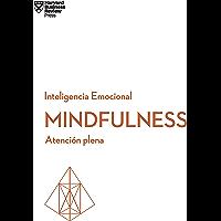 Mindfulness: Atención plena (Serie Inteligencia Emocional de HBR nº 1)