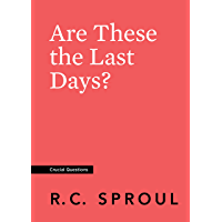 Are These the Last Days? (Crucial Questions) (English Edition)