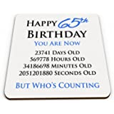 Happy 65th Birthday You Are Now Days Hours Minutes Seconds Old Novelty Glossy Mug