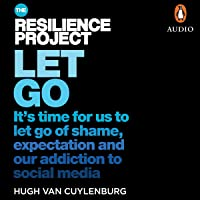 Let Go: It's Time for Us to Let Go of Shame, Expectation and Our Addiction to Social Media