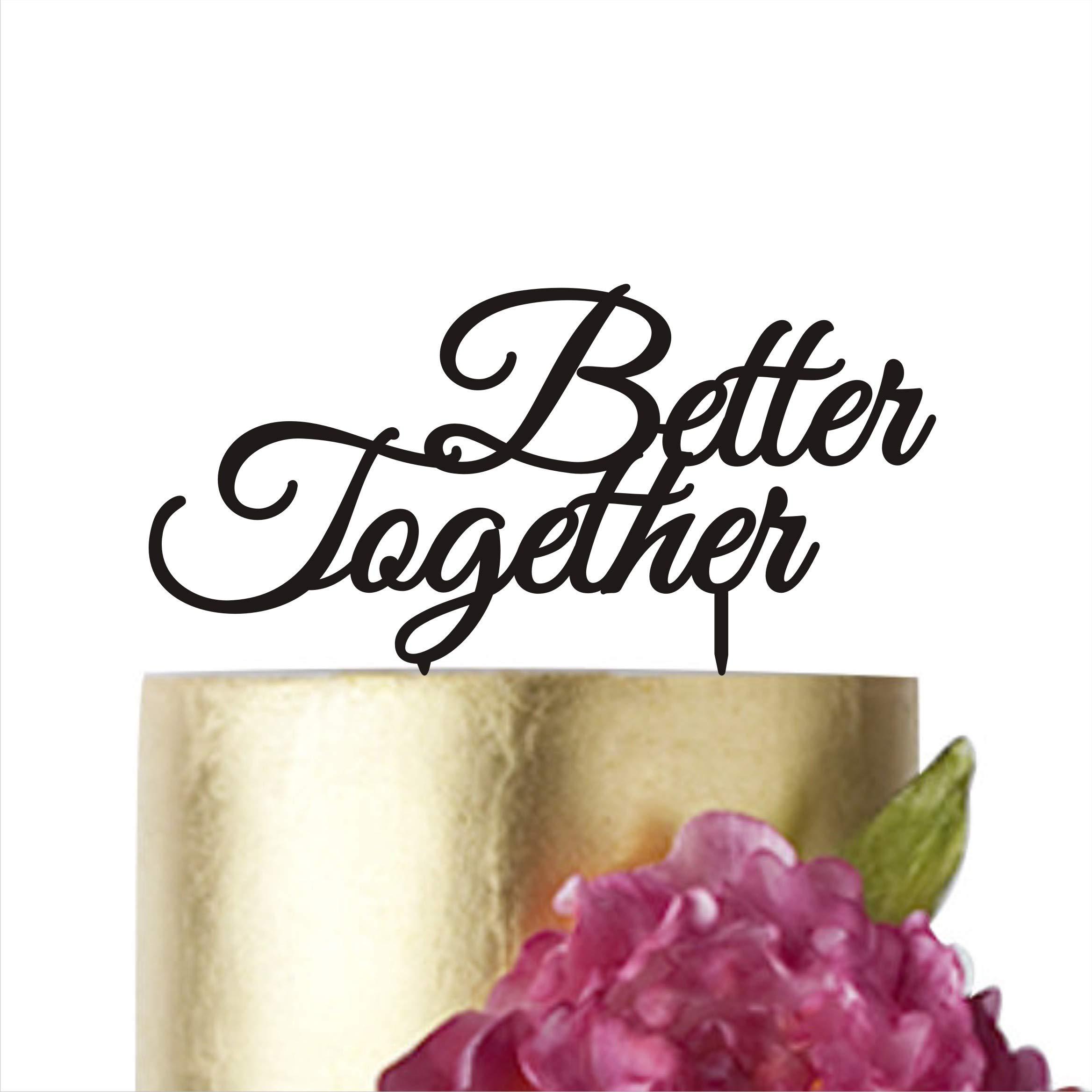 Better Together, Cake topper, Wedding Cake Toppers, Cake Topper Wedding, Cake toppers, Anniversary Cake Topper, Birthday Cake Topper (width 7'', gold)