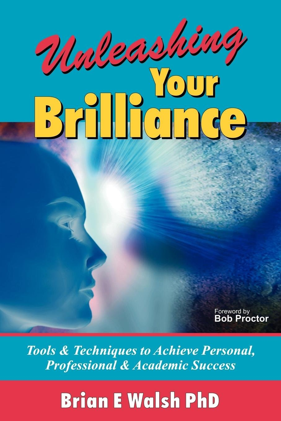 Download Unleashing Your Brilliance: Tools & Techniques to Achieve Personal, Professional & Academic Success pdf epub