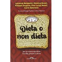 Dieta o non dieta. Per un nuovo equilibrio tra cibo, piacere e salute