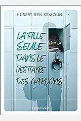 La fille seule dans le vestiaire des garçons (French Edition) Kindle Edition