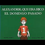 Alexander, Que Era Rico El Domingo Pasado: (Alexander Who Used To Be Rich