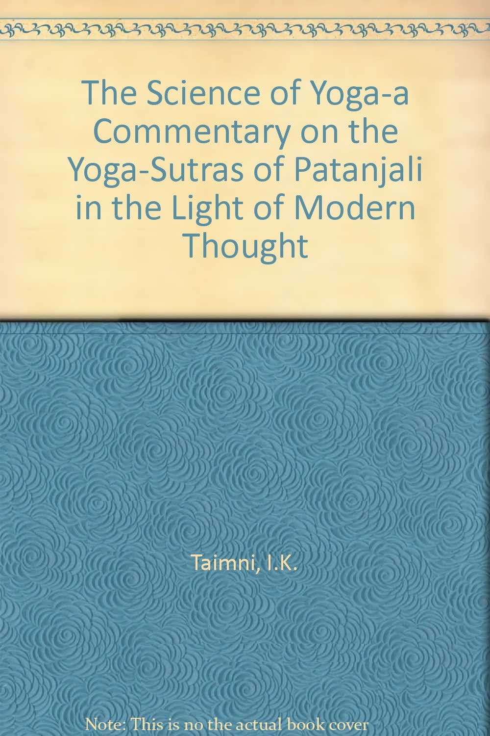 The Science of Yoga : A Commentary on the Yoga-Sutras of ...