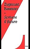 Scrivere il futuro (Irruzioni)
