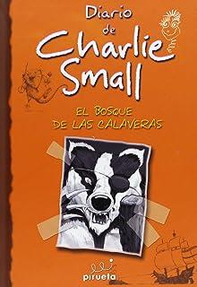 Charlie Small 8. El bosque de las calaveras (Spanish Edition)
