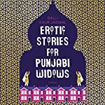 Erotic Stories for Punjabi Widows: A Novel | Balli Kaur Jaswal