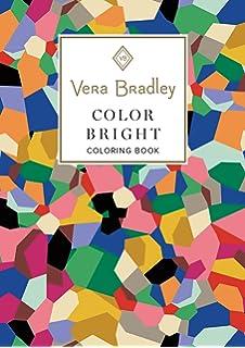 e46c3ec6a585 Vera Bradley Color Bright Coloring Book (Vera Bradley Coloring Collection)