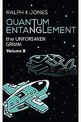Quantum Entanglement Volume 9:  10 Creepy Illustrated Sci-Fi Stories (Grimm) Kindle Edition