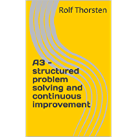 A3 - structured problem solving and continuous improvement (Lean Book 1) (English Edition)
