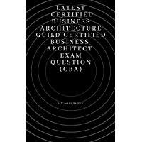 Business Architecture Guild Certified Business Architect (CBA) (English Edition)