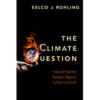 The Climate Question: Natural Cycles, Human Impact, Future Outlook
