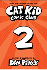 Cat Kid Comic Club #2: From the Creator of Dog Man Kindle Edition