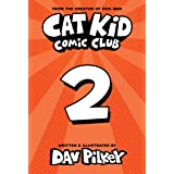 Cat Kid Comic Club #2: From the Creator of Dog Man
