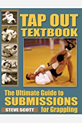 Tap Out Textbook: The Ultimate Guide to Sumissions for Grappling Paperback