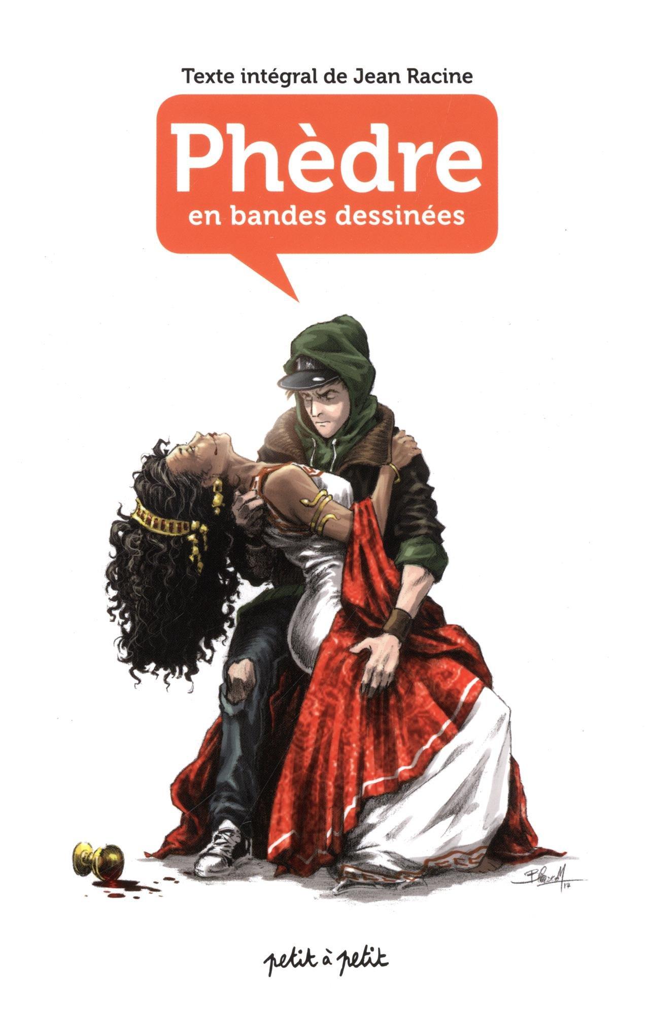 Phèdre en bandes dessinées Album – 18 août 2017 Jean Racine Armel Editions Petit à Petit B06XDM9GPX
