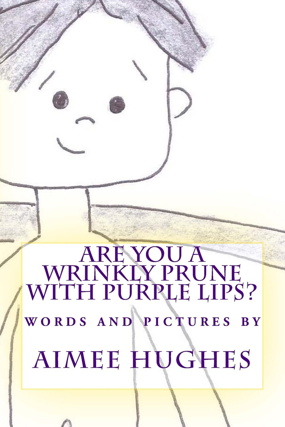 Read Online Are You A Wrinkly Prune With Purple Lips? PDF