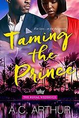 Taming The Prince (The Royal Weddings Book 4) Kindle Edition