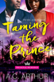 Taming The Prince (The Royal Weddings Book 4)