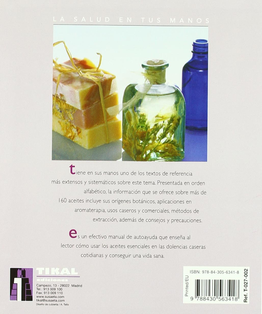 Aceites esenciales para aromaterapia/ The Illustrated Encyclopedia of Essential Oils: Diccionario Completo Del Uso De Aceites Esenciales En ..