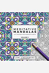 Meditative Mandalas (Lori's Mandala Coloring Book for Adults) (Volume 1) Paperback