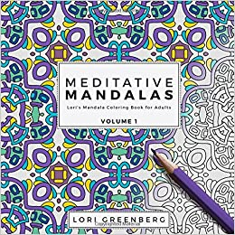 Meditative Mandalas Loris Mandala Coloring Book For Adults Volume 1