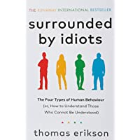 محاط بالأغبياء/ Surrounded by Idiots: الأنواع الأربعة للسلوك البشري (أو، كيفية فهم أولئك الذين لا يمكن فهمهم)