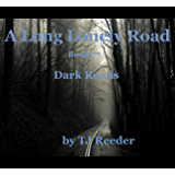 A Long Lonely Road, Dark Roads, Book 77