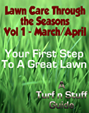 Lawn Care Through the Seasons- Vol 1 March/April (English Edition)