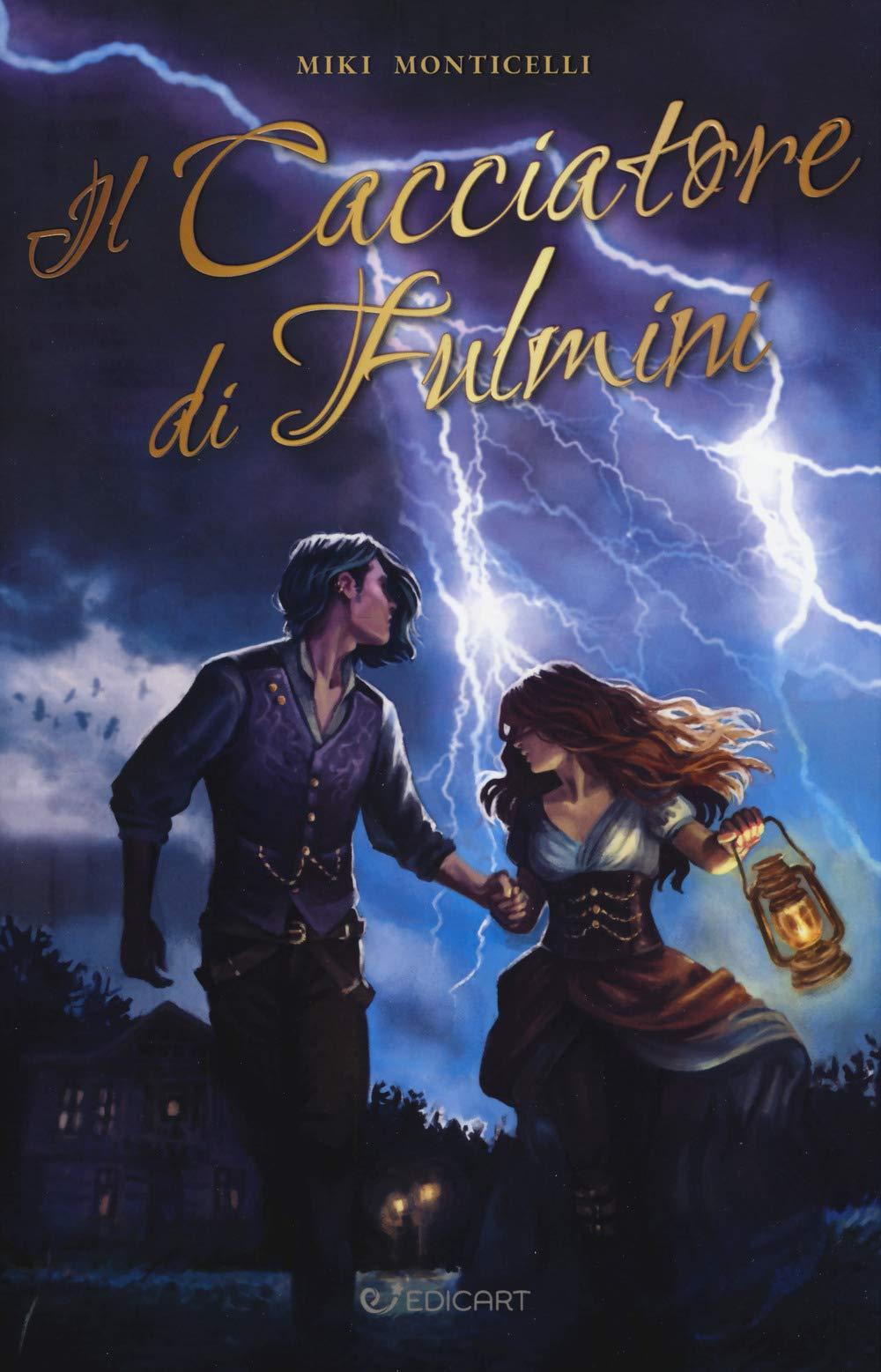 Il cacciatore di fulmini: Amazon.it: Monticelli, Miki: Libri
