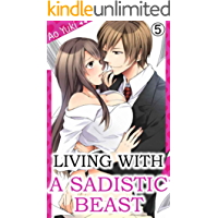 Living with a Sadistic Beast Vol.5 (TL Manga) (English Edition)