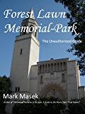 Forest Lawn Memorial-Park: The Unauthorized Guide