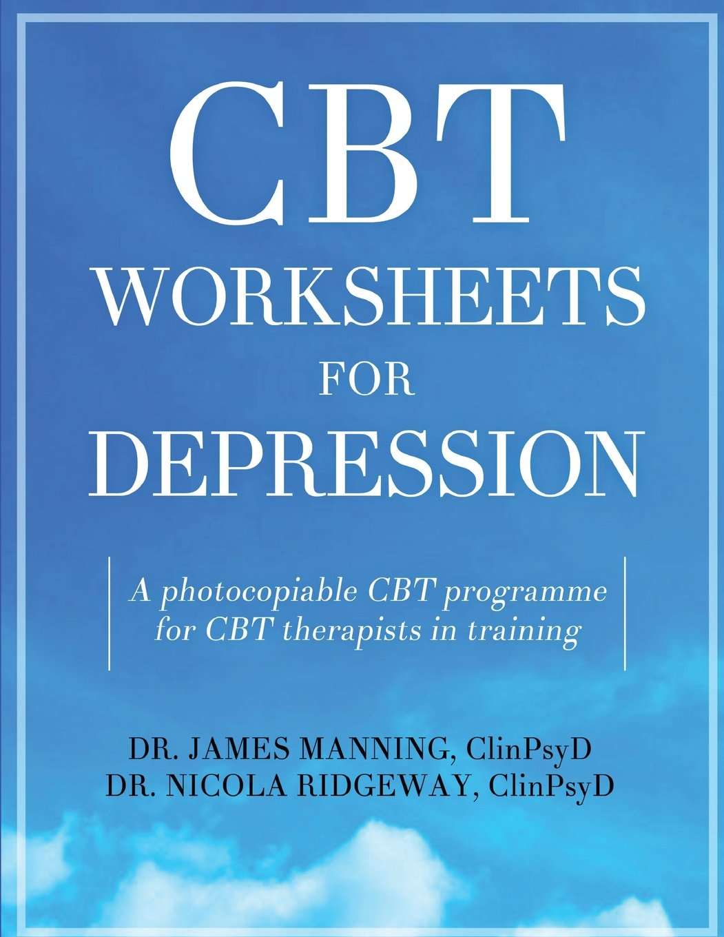 CBT WORKSHEETS for DEPRESSION: A photocopiable CBT programme for CBT ...