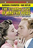 The Strange Love of Martha Ivers - Digitally Remastered