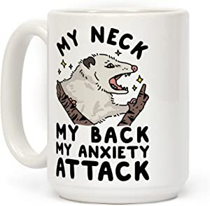 LookHUMAN My Neck My Back My Anxiety Attack Opossum White 15 Ounce Ceramic Coffee Mug