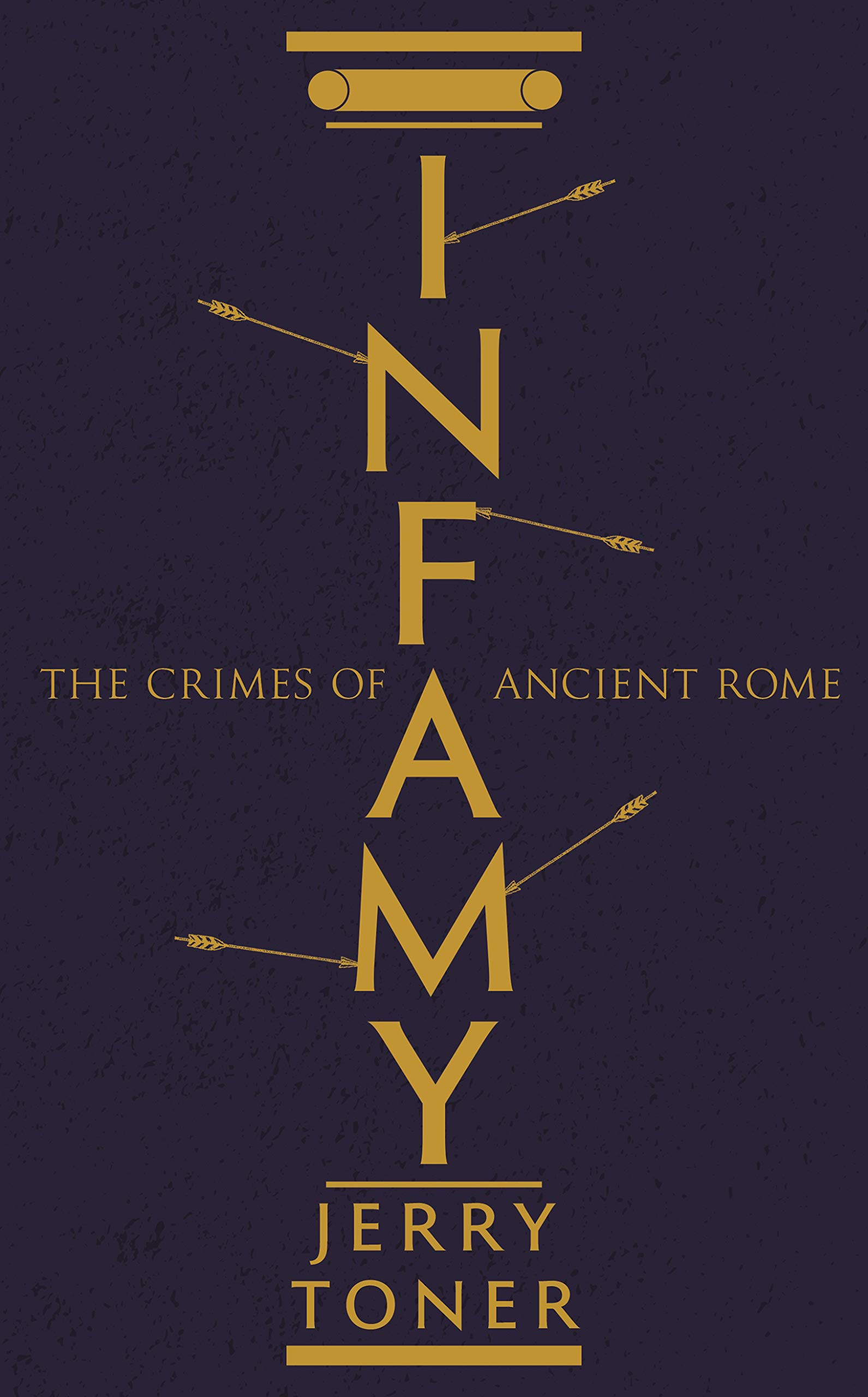 Infamy: The Crimes of Ancient Rome: Amazon co uk: Dr  Jerry