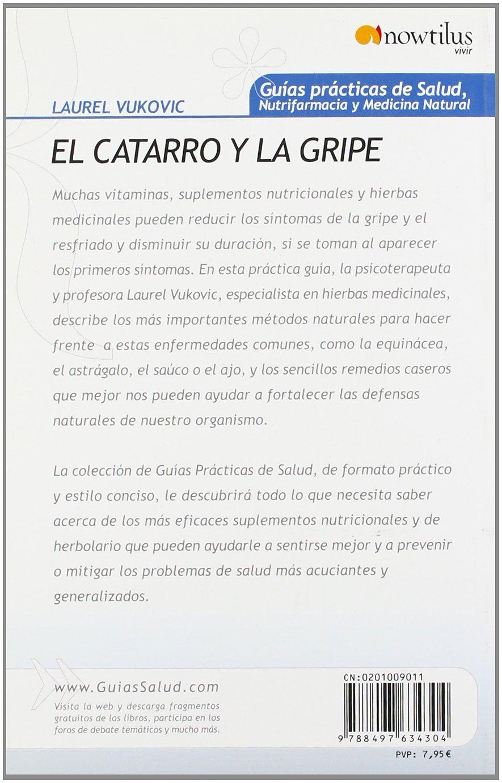 El catarro y la gripe (Spanish Edition): Laurel Vukovic: 9788497634304: Amazon.com: Books